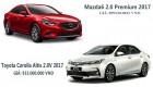 Chọn Mazda6 2.0L Premium 2017 hay Toyota Corolla Altis 2.0V 2017?