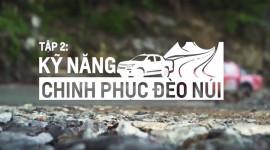Chevrolet chia sẻ kinh nghiệm offroad: Kĩ năng chinh phục đèo núi (P.2)
