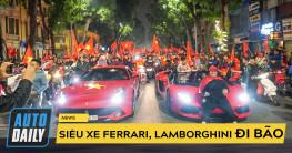 """ AFF Cup 2018  Siêu xe Ferrari, Lamborghini """"đi bão"""" mừng tuyển Việt Nam vô địch"""