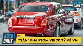 """""""Đi săn"""" Rolls-Royce Phantom VIII chính hãng giá 70 tỷ đầu tiên về Việt Nam"""