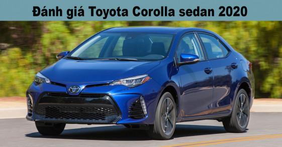 Đánh giá Toyota Corolla sedan 2020: Sự lựa chọn an toàn