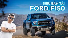 Phân biệt bộ ba siêu bán tải Ford F-150 2019 tại Việt Nam
